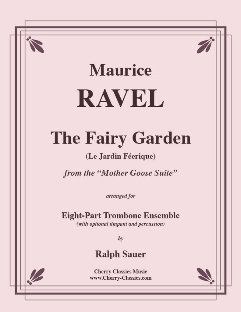 Ravel - The Fairy Garden from the Mother Goose Suite for 8-part Trombone ensemble with opt. Timpani & Percussion - Cherry Classics Music
