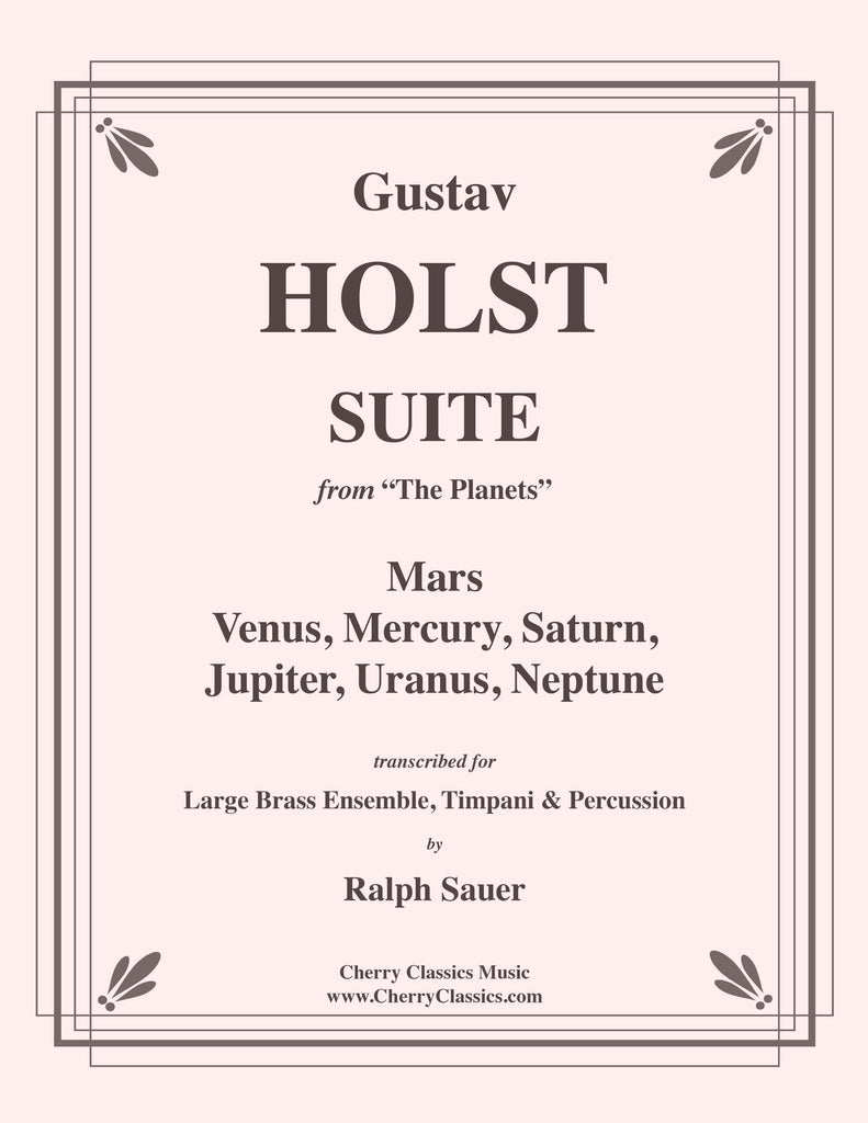 Holst - Planets Suite complete - 7 movements - Mars, Venus, Mercury, Saturn, Uranus, Jupiter & Neptune for 14-part Brass Ensemble, Timpani & Percussion - Cherry Classics Music