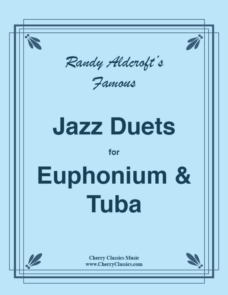 Aldcroft - Famous Jazz Duets for Euphonium & Tuba, Volume 1 - Cherry Classics Music