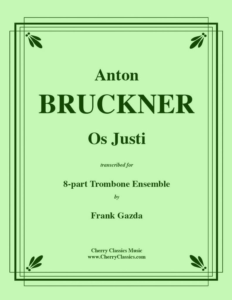 Bruckner - Os Justi for 8-Part Trombone Ensemble - Cherry Classics Music