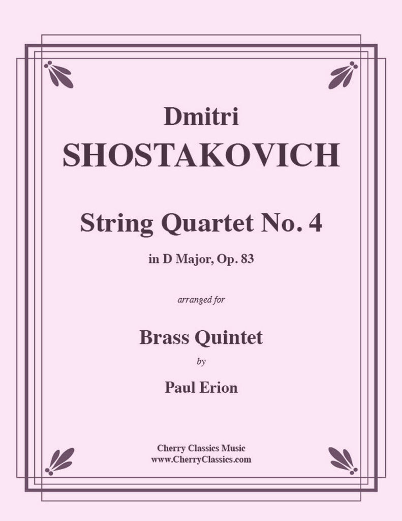 Shostakovich - String Quartet No. 4 in D Major, Op. 83 for Brass Quintet - Cherry Classics Music