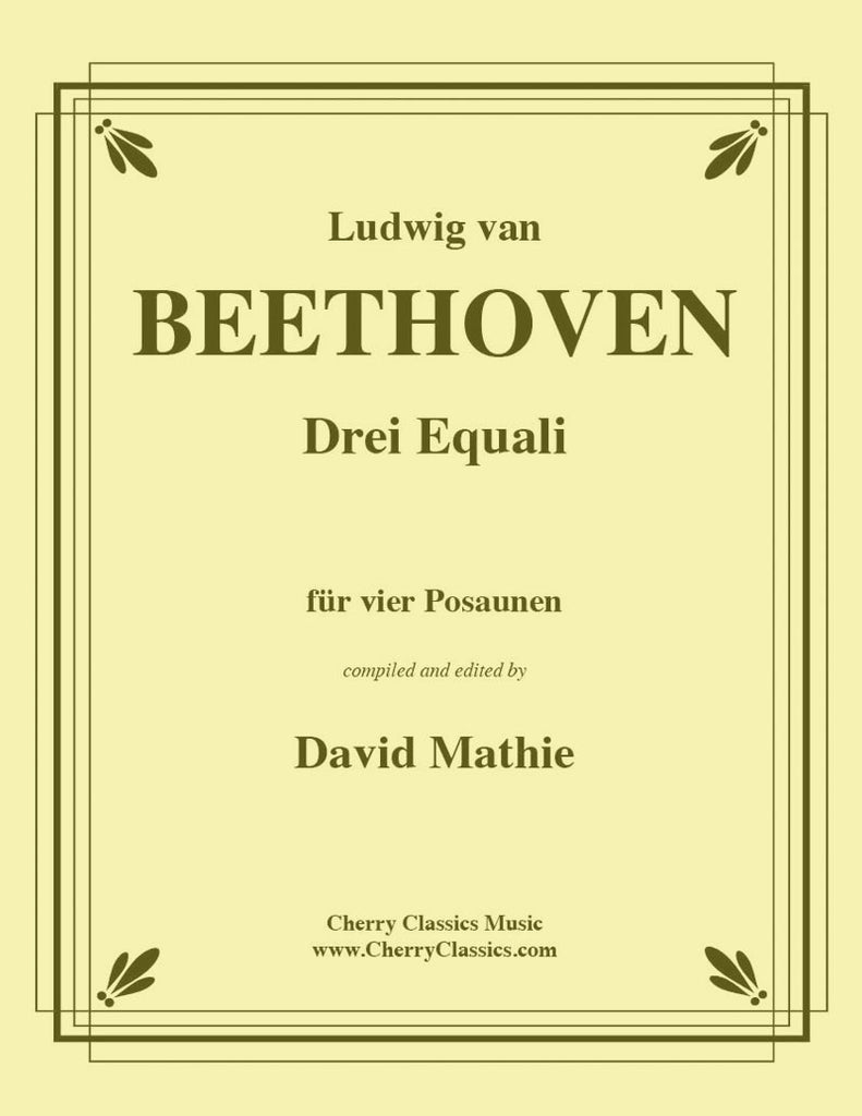 Beethoven - Drei Equali for Trombone Quartet - Cherry Classics Music