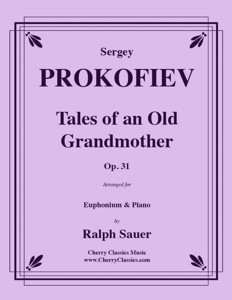 Prokofiev - Tales of an Old Grandmother, Op. 31 for Euphonium and Piano - Cherry Classics Music