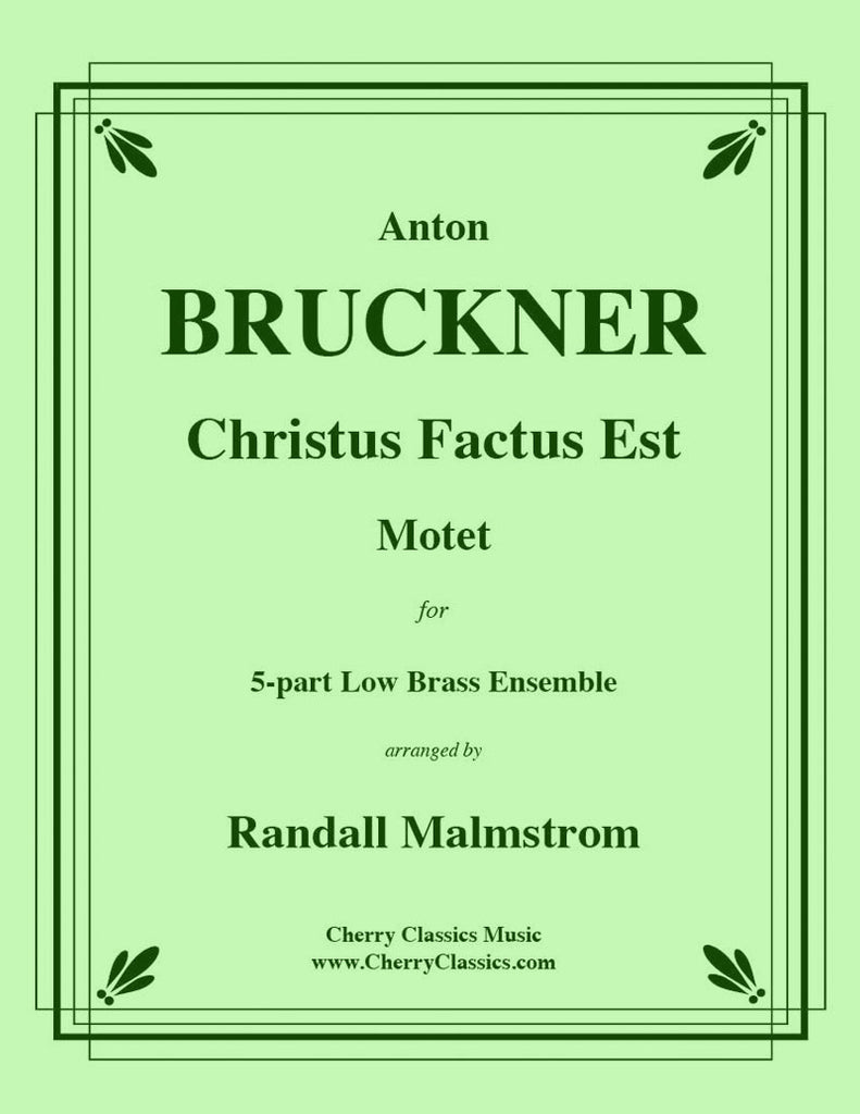 Bruckner - Cristus Factus Est Motet for 5-part Low Brass Ensemble - Cherry Classics Music