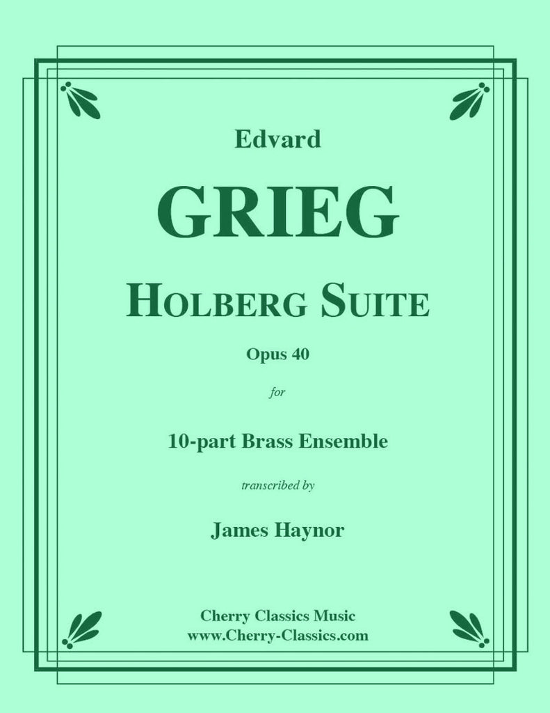 Grieg - Holberg Suite Op. 40 for 10-part Brass Ensemble - Cherry Classics Music