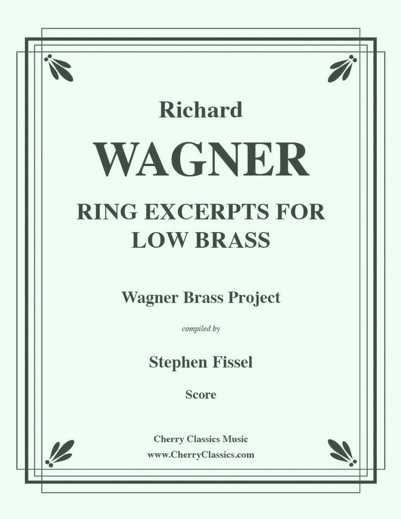 Wagner - Ring of the Nibelung compilation of Excerpts for Low Brass - Cherry Classics Music