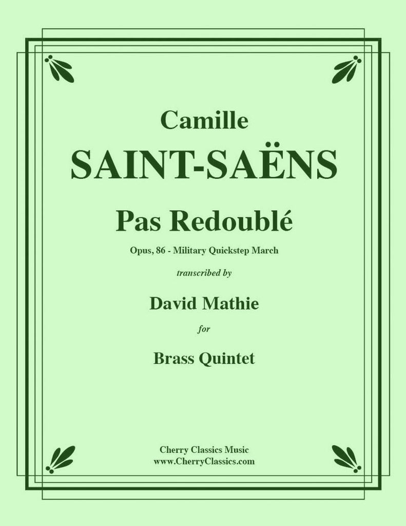 Saint-Saens - Pas Redouble Military Quickstep March for Brass Quintet - Cherry Classics Music