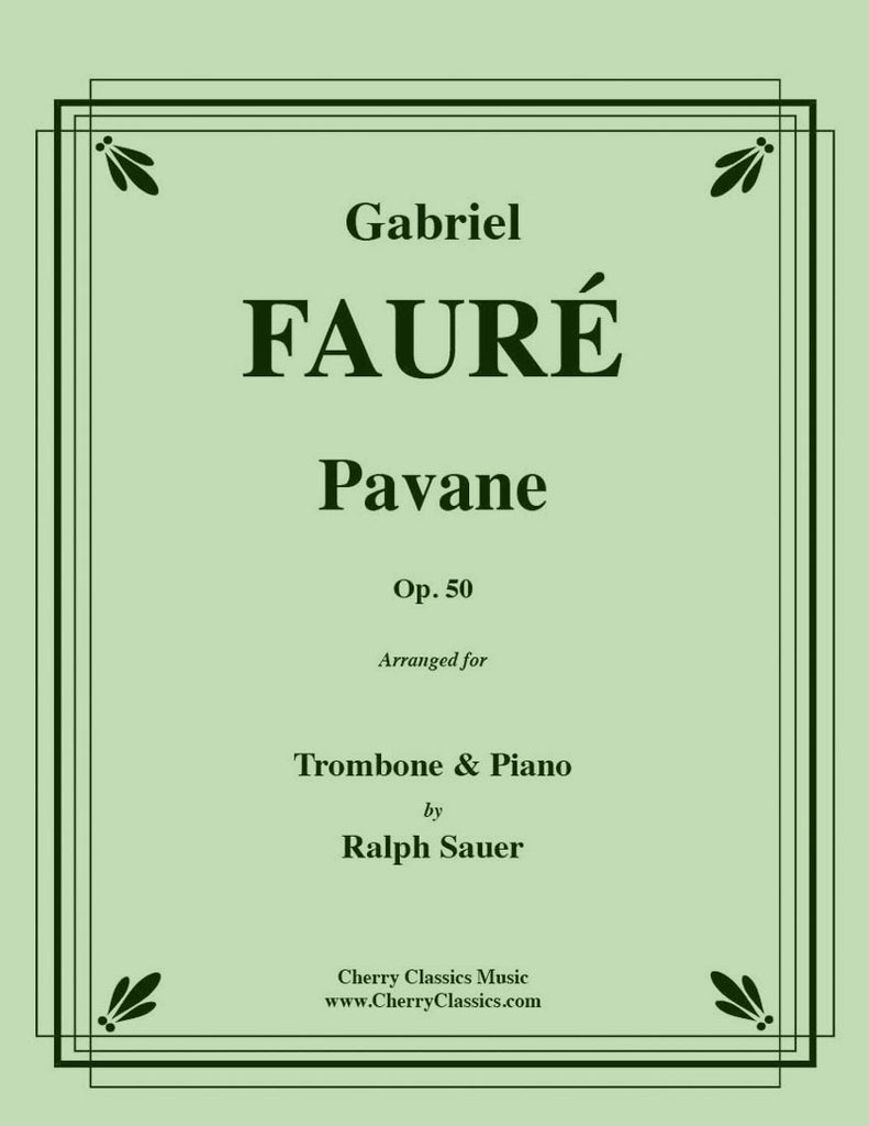 Fauré - Pavane, Op. 50 for Trombone and Piano - Cherry Classics Music
