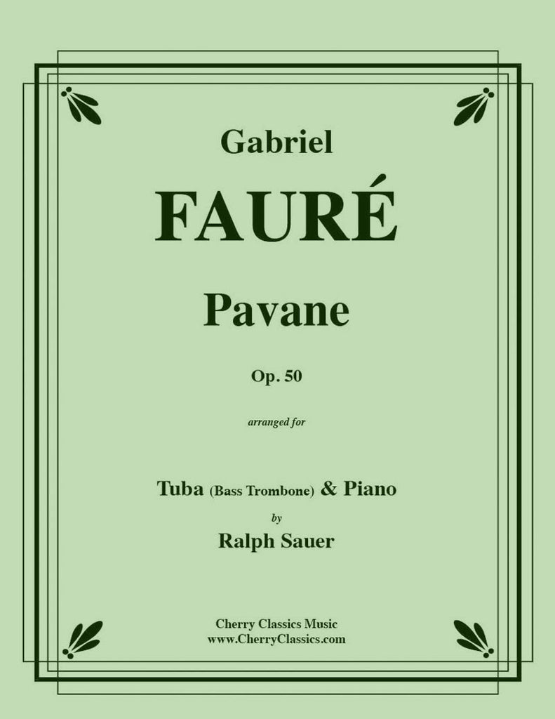 Fauré - Pavane, Op. 50 for Tuba or Bass Trombone and Piano - Cherry Classics Music