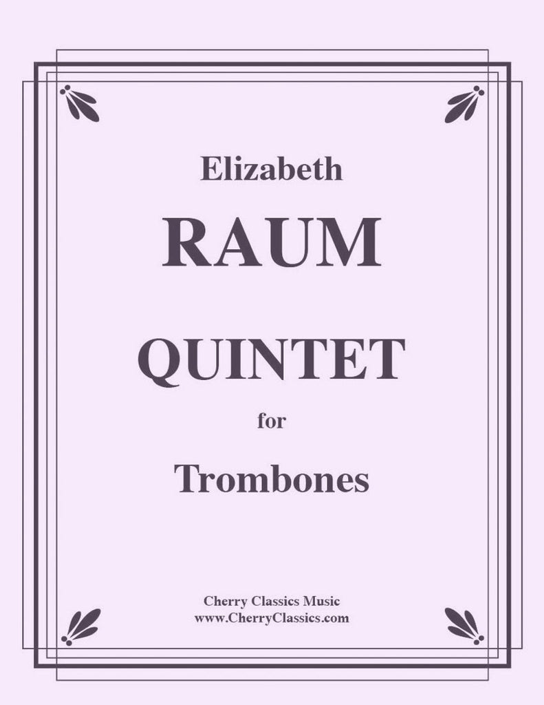 Raum - Quintet for Trombones - Cherry Classics Music