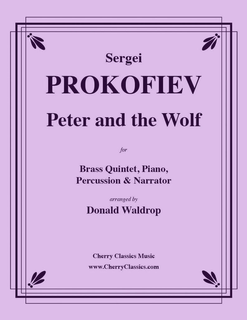 Prokofiev - Peter and the Wolf for Brass Quintet, Piano, Percussion and Narrator - Cherry Classics Music