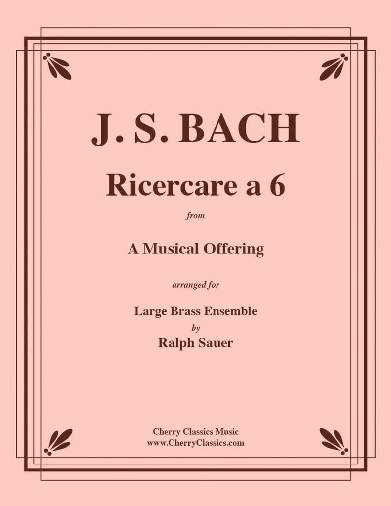 Bach - Ricercare à 6 for 14-part Brass Ensemble - Cherry Classics Music