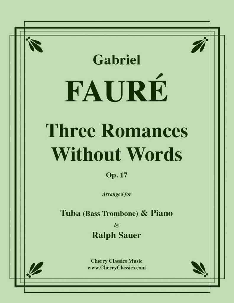 Fauré - Three Romances Without Words Opus 17 for Tuba or Bass Trombone and Piano - Cherry Classics Music