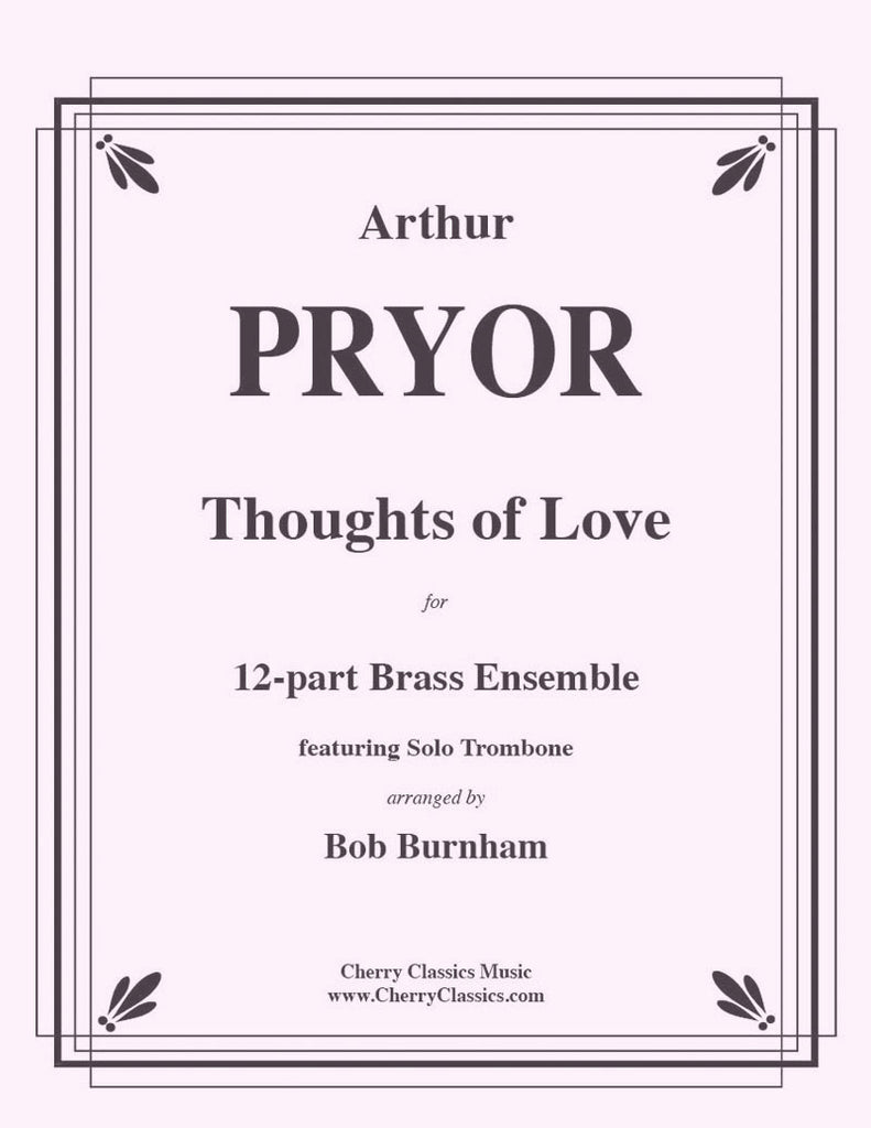Pryor - Thoughts of Love for Trombone solo and 12-part Brass Ensemble - Cherry Classics Music