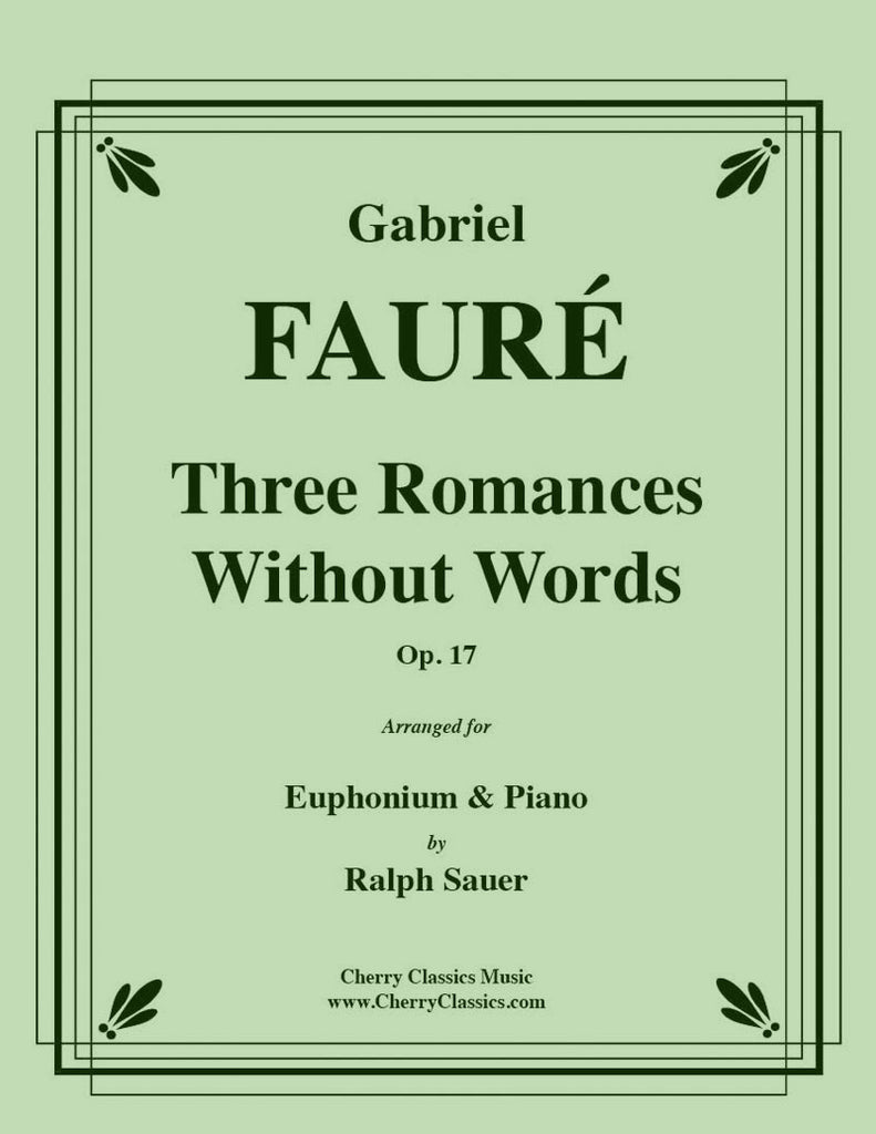 Fauré - Three Romances Without Words Opus 17 for Euphonium and Piano - Cherry Classics Music