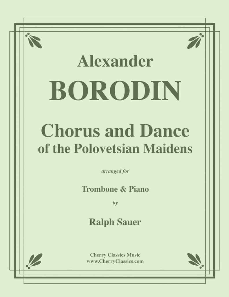 Borodin - Chorus and Dance of the Polovetsian Maidens from Prince Igor for Trombone & Piano - Cherry Classics Music