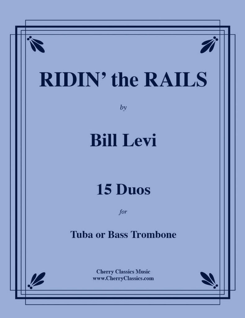 Levi - Ridin' the Rails - Duos for Tuba or Bass Trombone - Cherry Classics Music