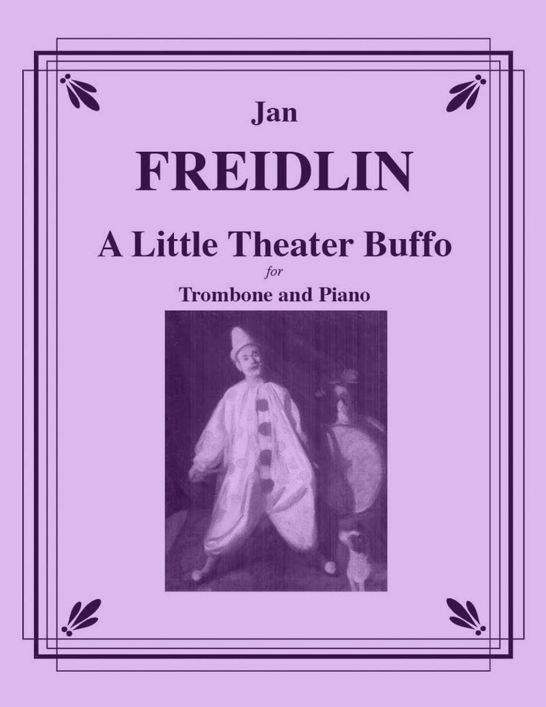 Freidlin - A Little Theater Buffo for Trombone and Piano - Cherry Classics Music