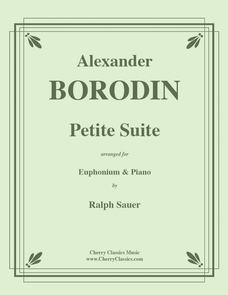 Borodin - Petite Suite for Euphonium & Piano - Cherry Classics Music