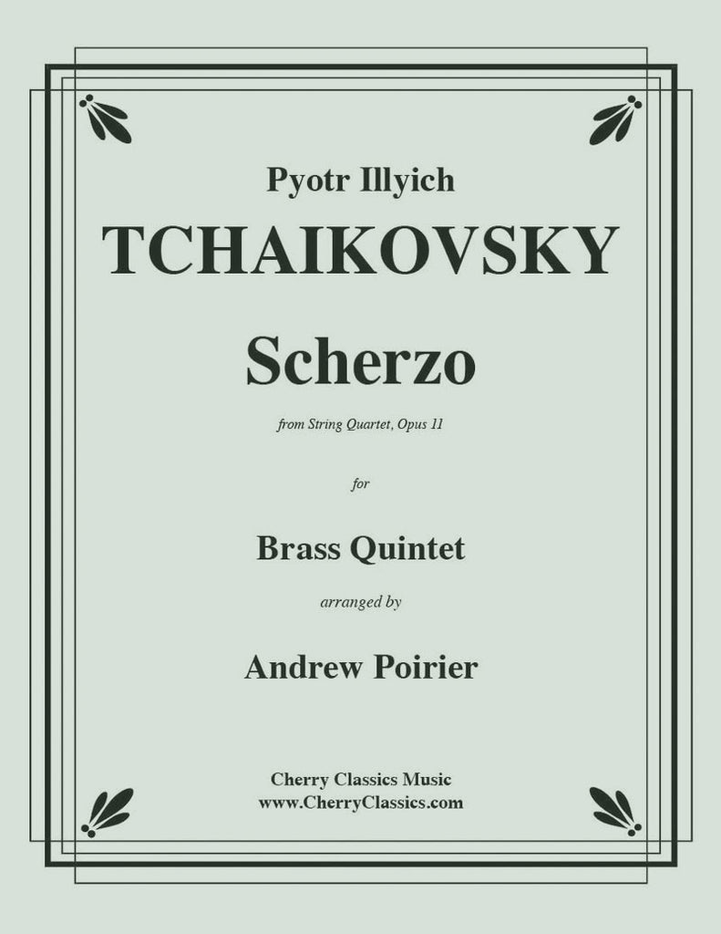 Tchaikovsky - Scherzo for Brass Quintet from String Quartet, Opus 11 - Cherry Classics Music