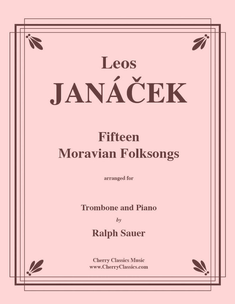 Janacek - Fifteen Moravian Folk Songs for Trombone and Piano - Cherry Classics Music