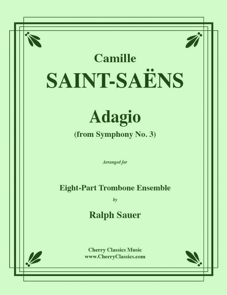 Saint-Saens - Adagio from Symphony No. 3 for 8-part Trombone ensemble - Cherry Classics Music