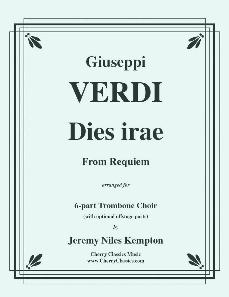 Verdi - Dies Irae from Requiem for 6-part Trombone Ensemble w. opt. parts - Cherry Classics Music