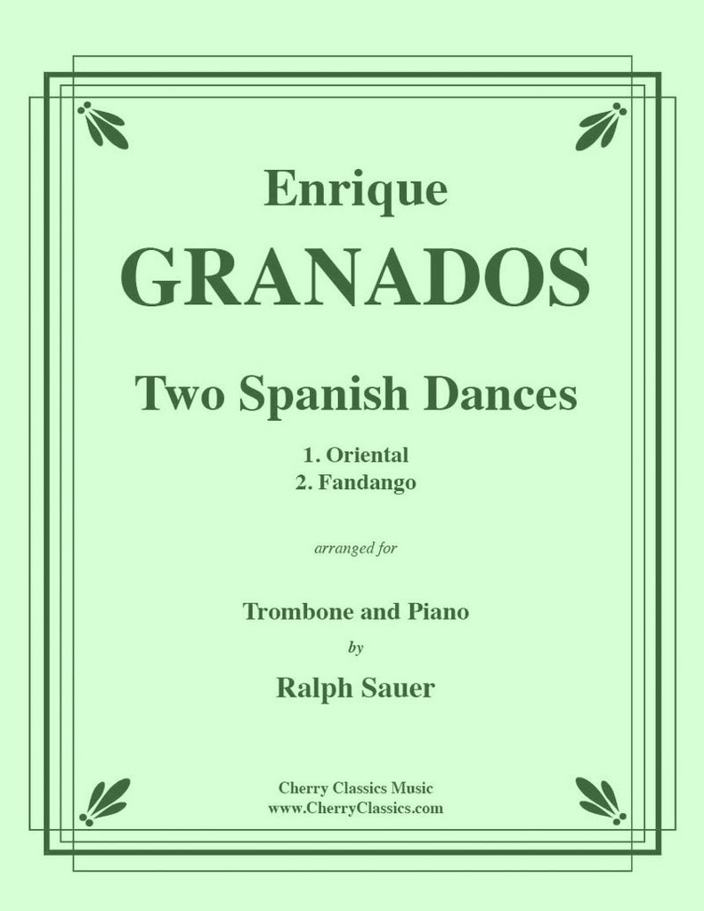 Granados - Two Spanish Dances for Trombone and Piano - Cherry Classics Music