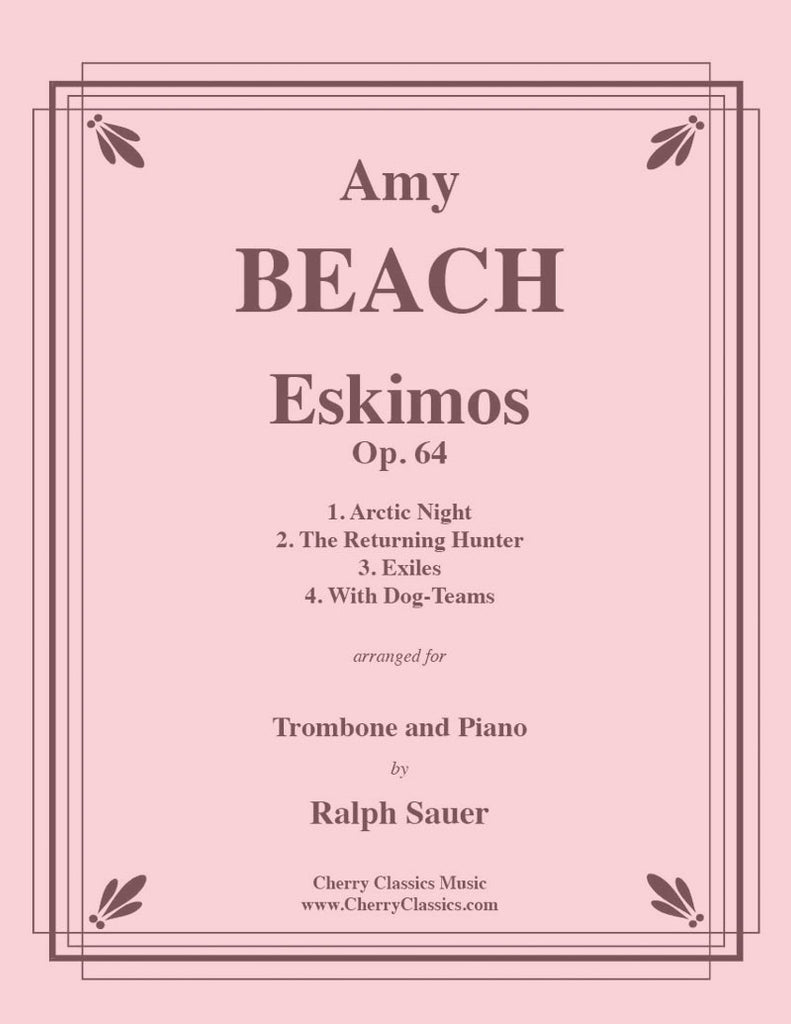 Beach - Eskimos, Op. 64 for Trombone and Piano - Cherry Classics Music