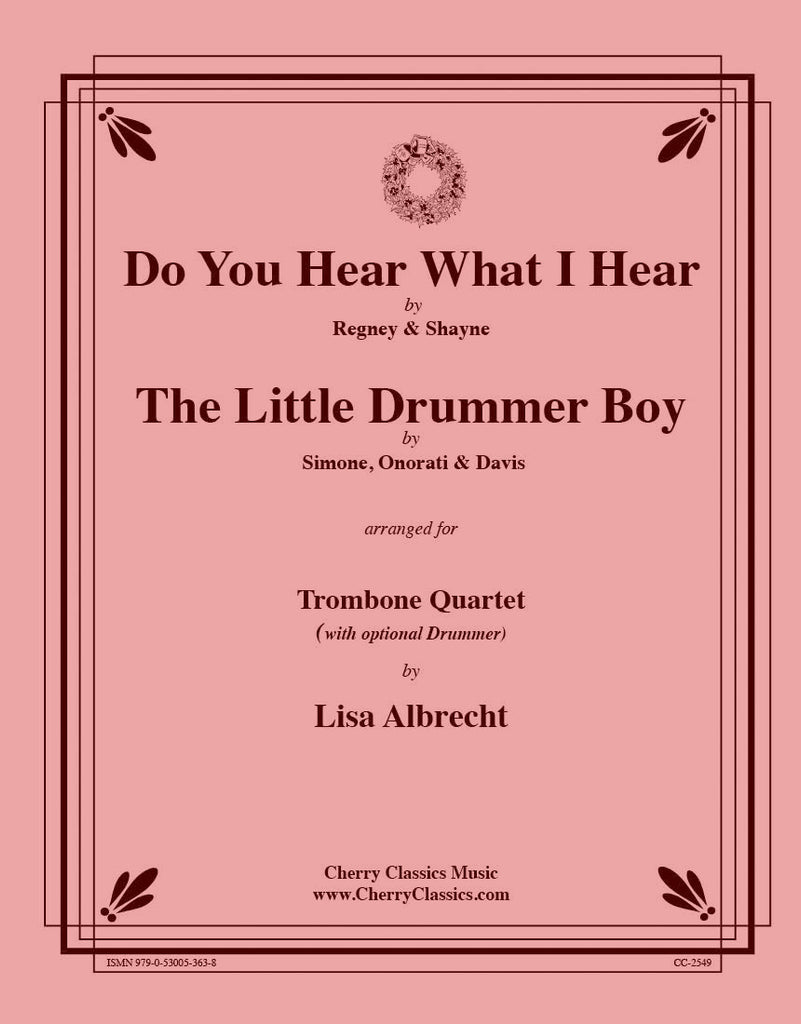 Traditional Christmas - Do You Hear What I Hear/Little Drummer Boy for 4 Trombones w opt. Drums - Cherry Classics Music