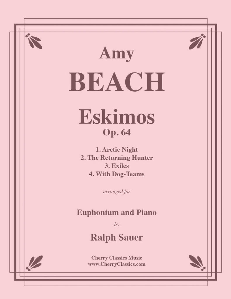 Beach - Eskimos, Op. 64 for Euphonium and Piano - Cherry Classics Music