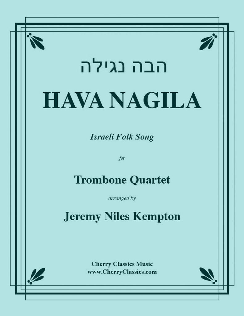 Traditional - Hava Nagila Israeli Folk Song for Trombone Quartet - Cherry Classics Music