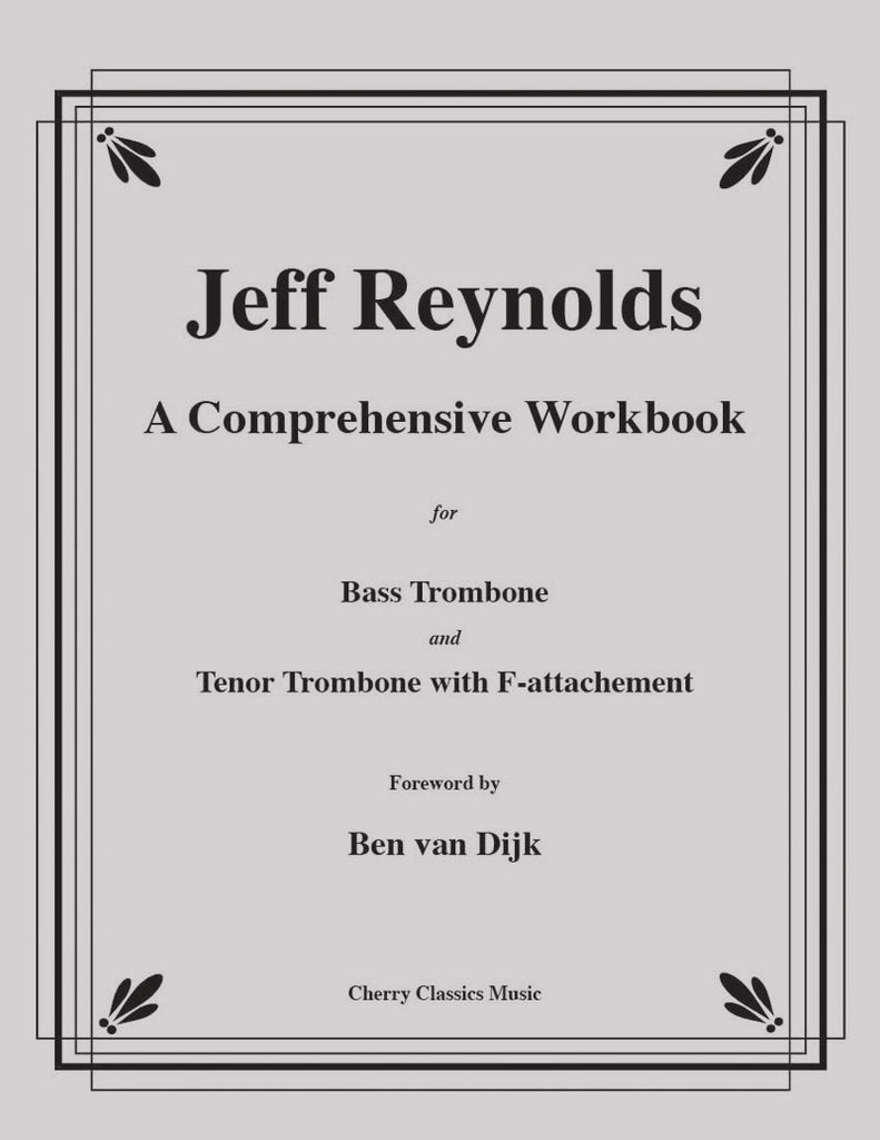 Reynolds - A Comprehensive Workbook for Bass Trombone and Trombone with F-attachment - Cherry Classics Music