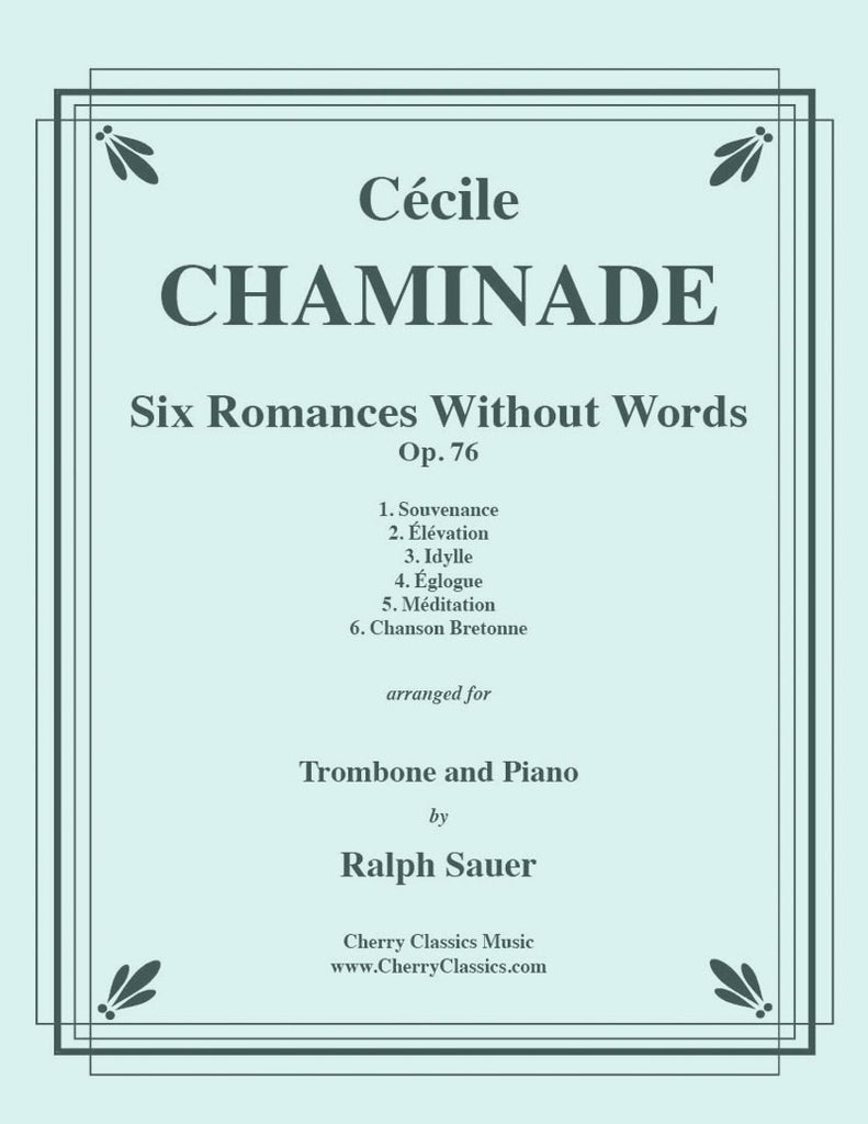 Chaminade - Six Romances Without Words, Op. 76 for Trombone and Piano - Cherry Classics Music