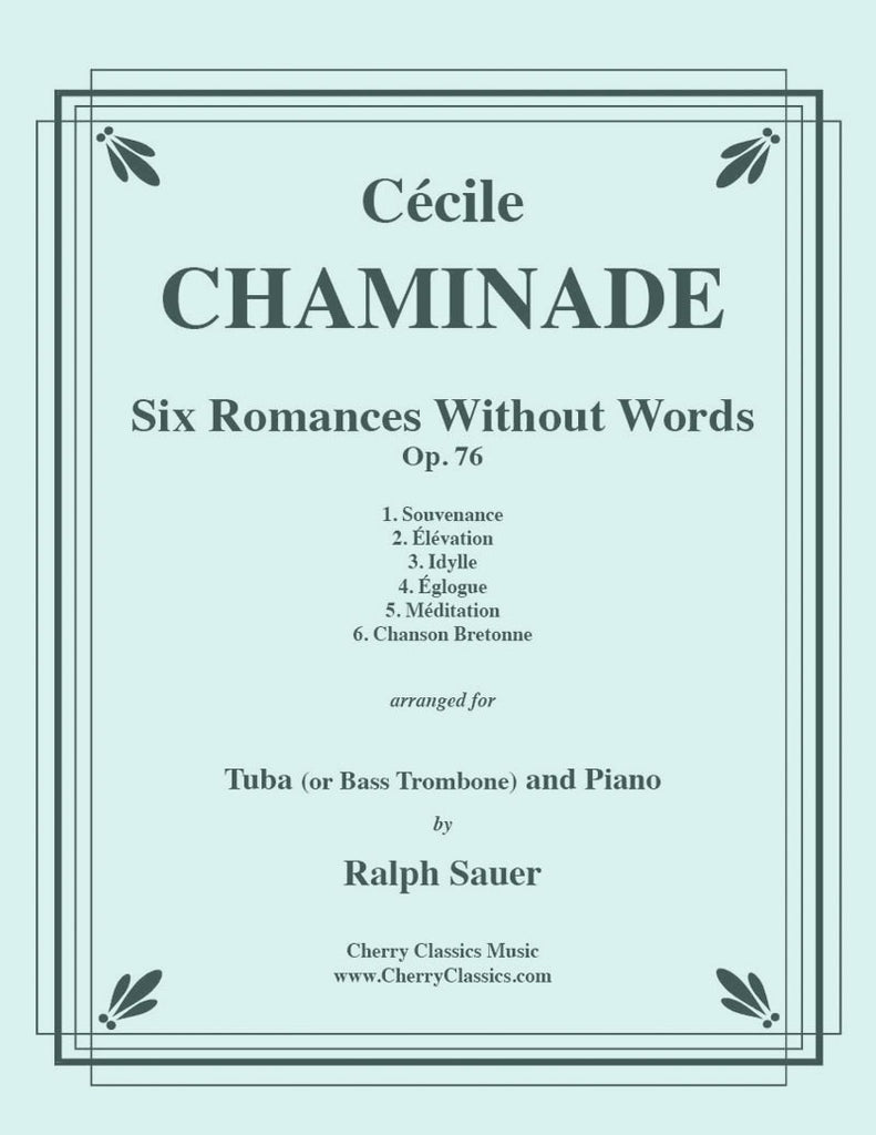 Chaminade - Six Romances Without Words, Op 76 for Tuba or Bass Trombone and Piano - Cherry Classics Music