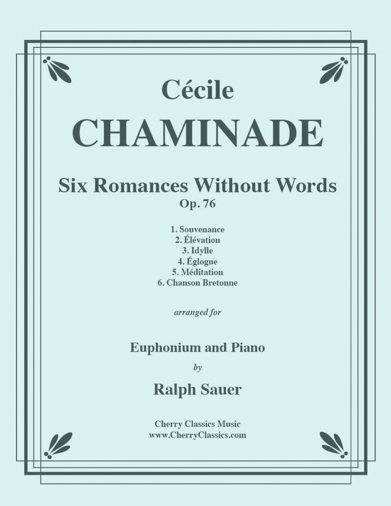 Chaminade - Six Romances Without Words, Op 76 for Euphonium and Piano - Cherry Classics Music