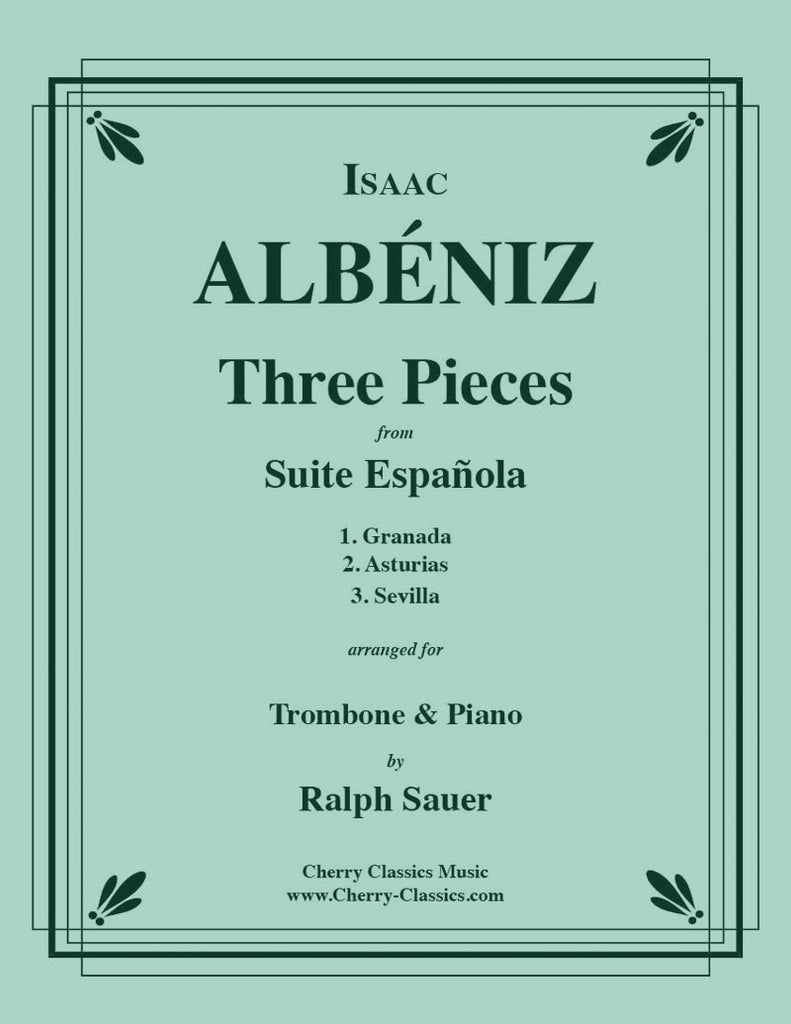Albeniz - Three Pieces from Suite Espanola for Trombone and Piano - Cherry Classics Music