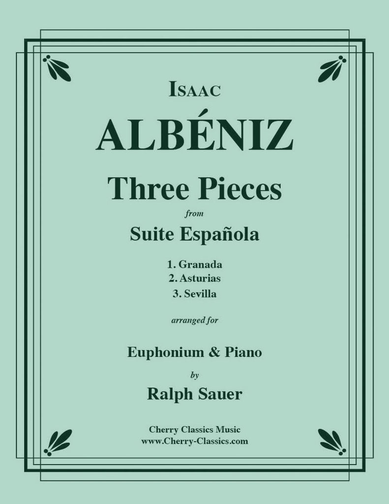 Albeniz - Three Pieces from Suite Espanola for Euphonium and Piano - Cherry Classics Music
