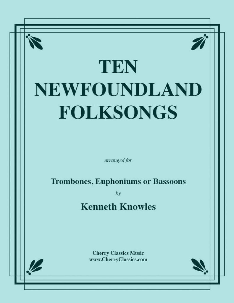 Traditional - Ten Newfoundland Folksongs for Two Trombones or Euphoniums - Cherry Classics Music