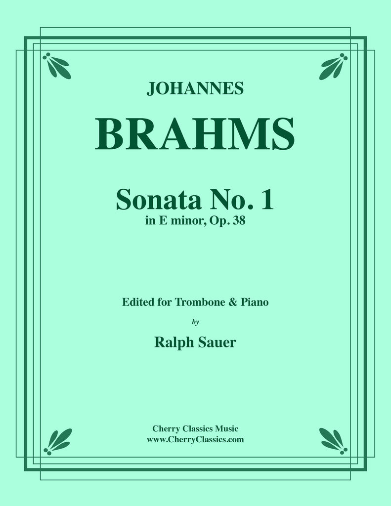 Brahms - Sonata No. 1 in E minor, Op. 38 for Trombone and Piano - Cherry Classics Music