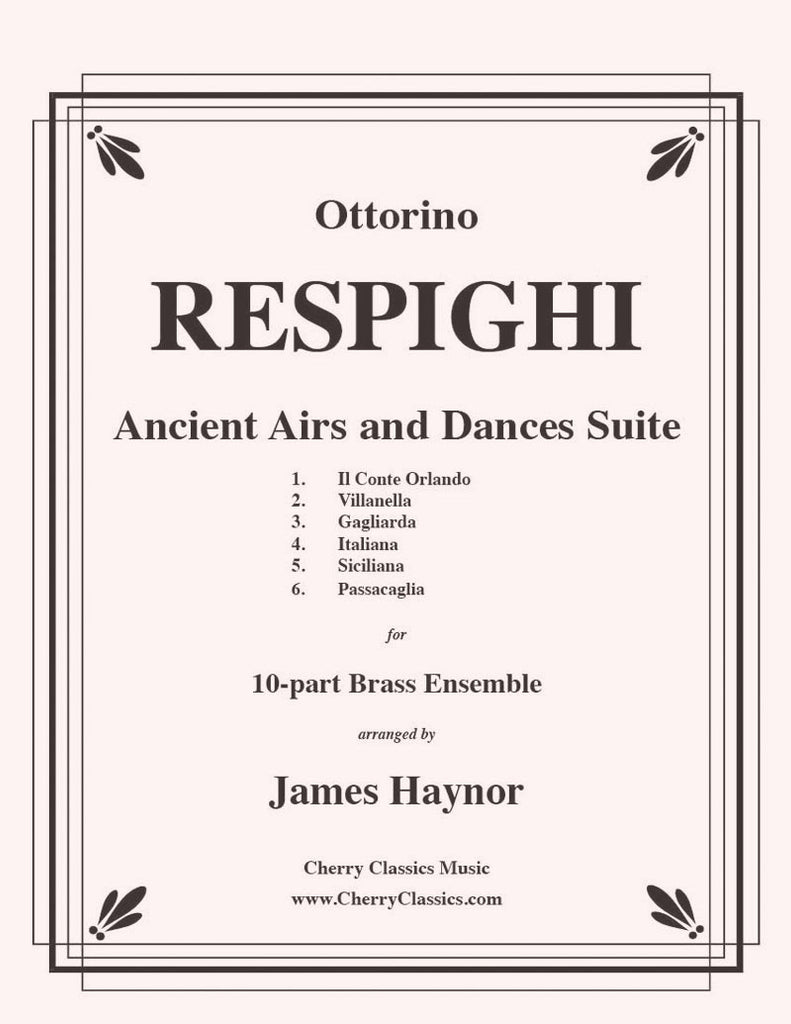 Respighi - Ancient Airs and Dances Suite No. 1 for ten-part Brass Ensemble - Cherry Classics Music
