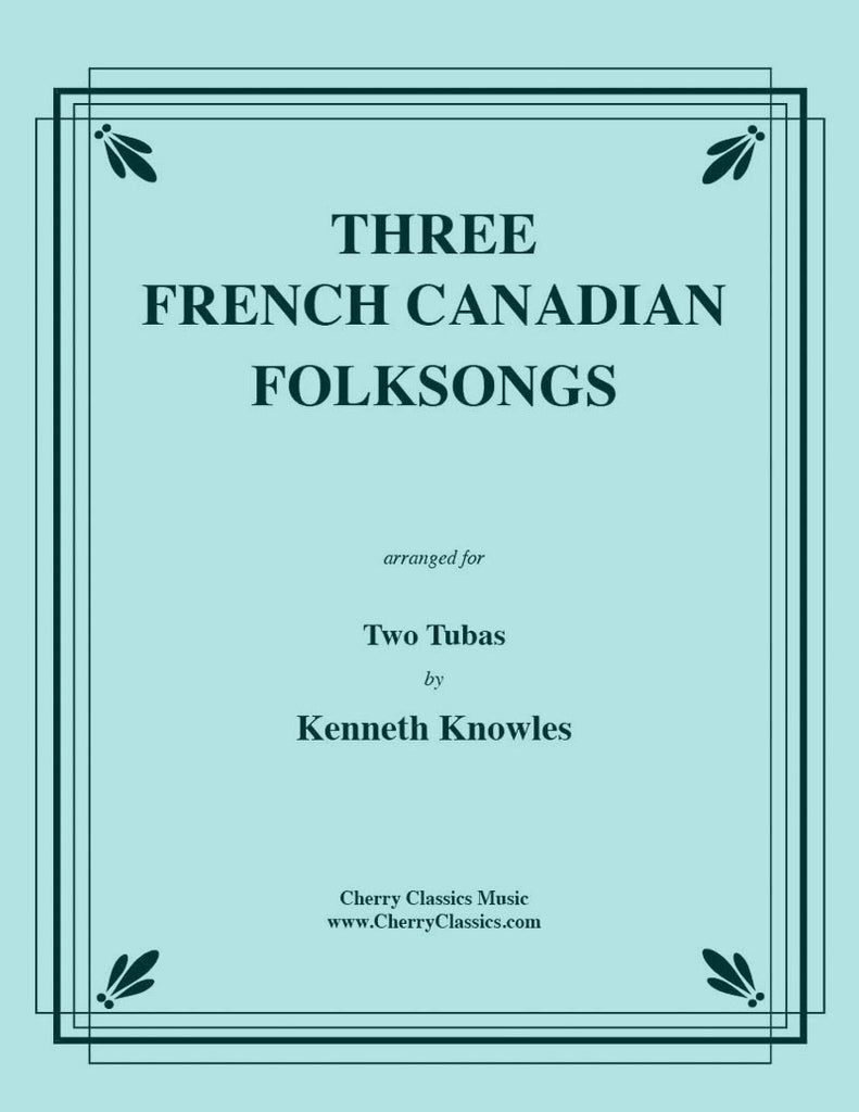Traditional - Three French Canadian Folksongs for Tuba Duet - Cherry Classics Music