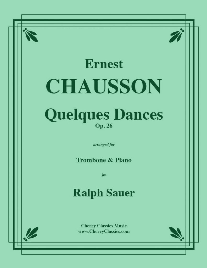 Chausson - Quelques Dances, Op 26 for Trombone and Piano - Cherry Classics Music