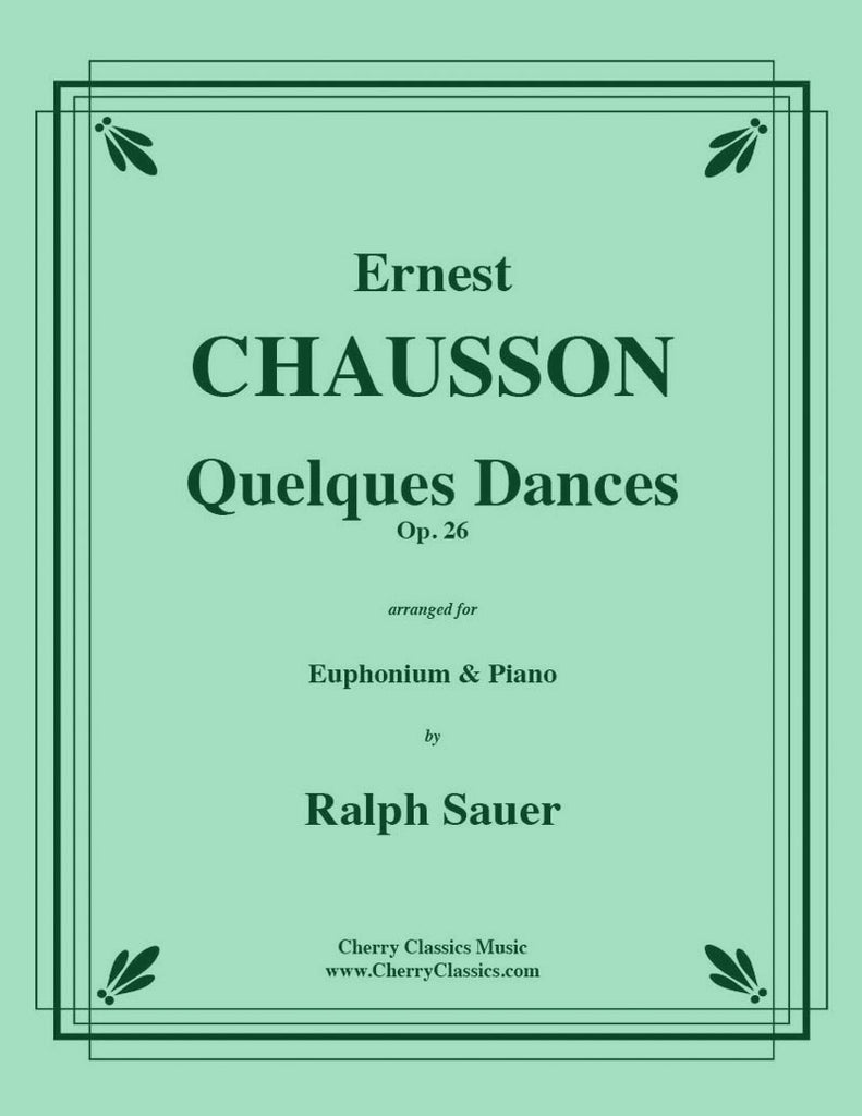 Chausson - Quelques Dances, Op 26 for Euphonium and Piano - Cherry Classics Music