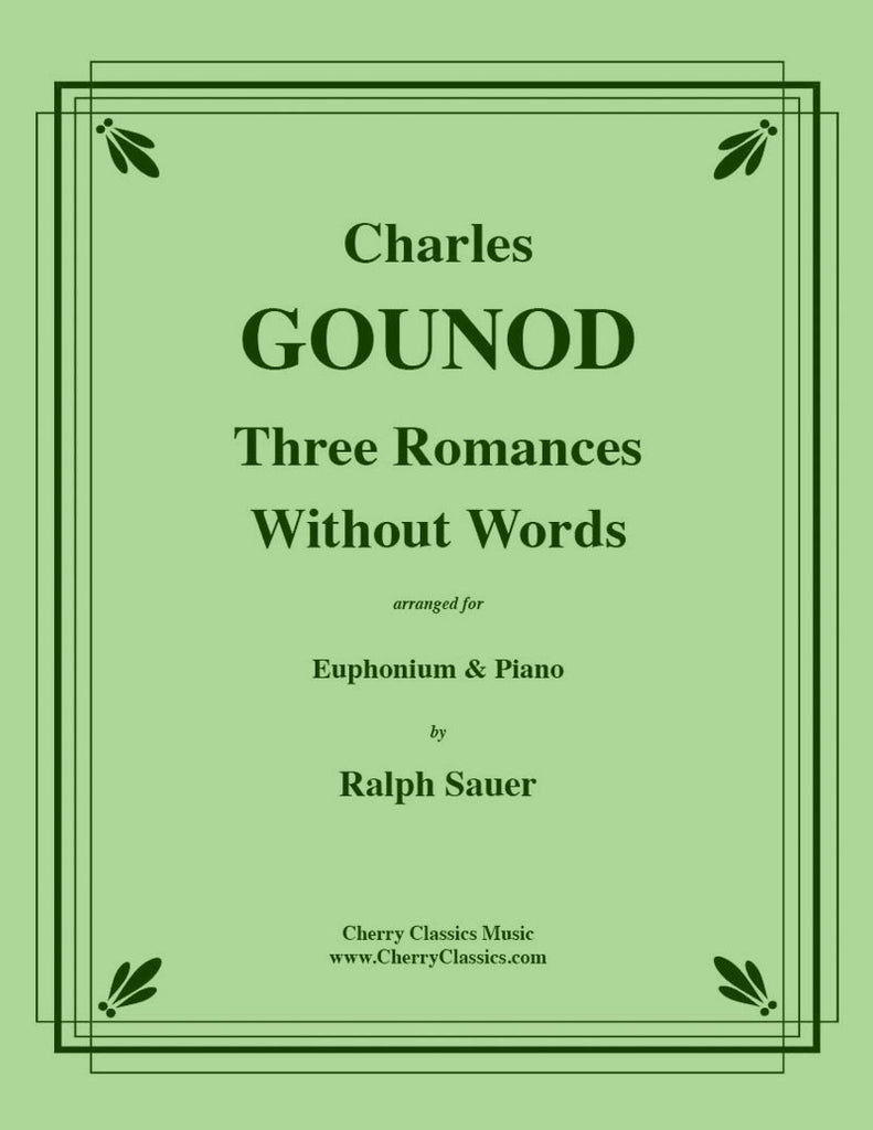 Gounod - Three Romances Without Words for Euphonium and Piano - Cherry Classics Music