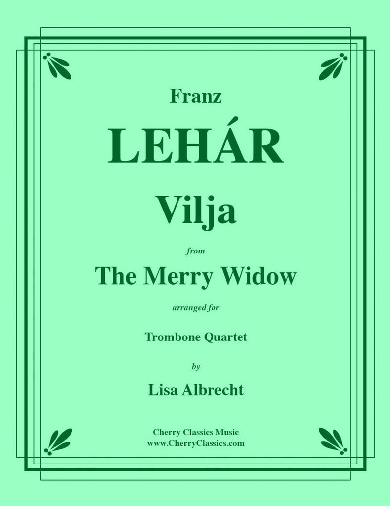 Lehar - Vilja from the Merry Widow for Trombone Quartet - Cherry Classics Music