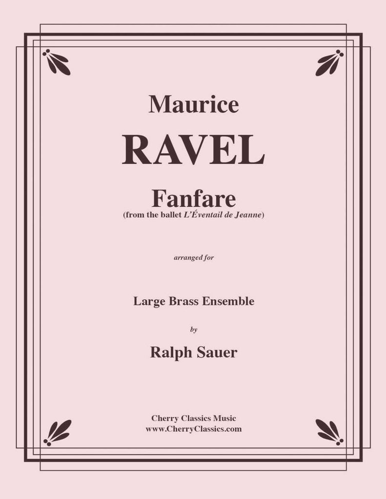 Ravel - Fanfare for Large Brass Ensemble - Cherry Classics Music