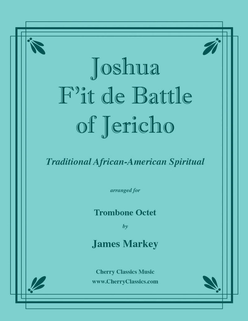 Traditional - Joshua F'it de Battle of Jericho for eight-part Trombone Ensemble - Cherry Classics Music