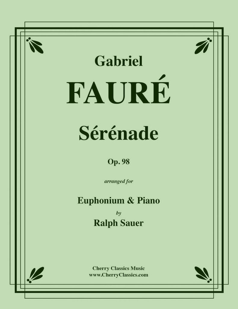 Fauré - Sérénade, Op. 98 for Euphonium and Piano - Cherry Classics Music