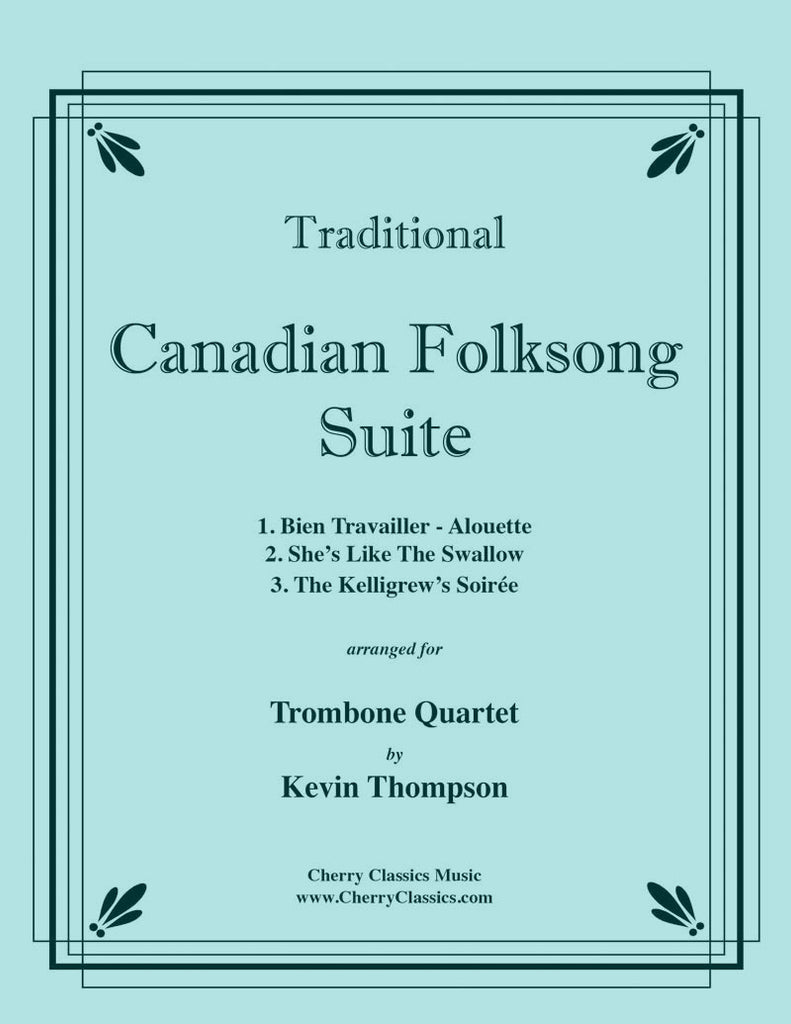 Traditional - Canadian Folksong Suite for Trombone Quartet - Cherry Classics Music